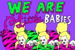 ❝WE ARE LITTLE BABIES❞ |  PUNK CAKE LIMITED POP UP SHOP