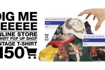 DIG ME TEE | ONLINE STORE POP UP イベント